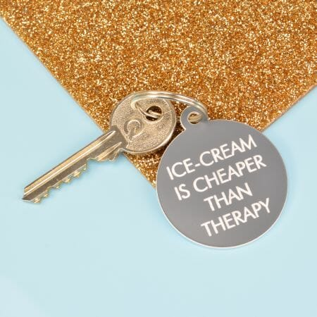 Ice-cream Is Cheaper Than Therapy Keytag