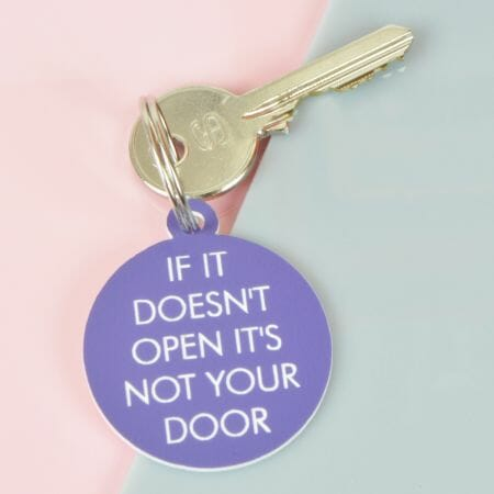 If It Doesn't Open It's Not Your Door Keytag
